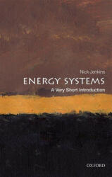 Energy Systems: A Very Short Introduction (ISBN: 9780198813927)