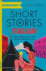 Short Stories in Italian for Intermediate Learners - Read for pleasure at your level, expand your vocabulary and learn Italian the fun way! (ISBN: 9781529361445)