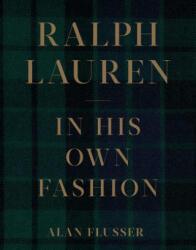 Ralph Lauren: In His Own Fashion - Alan Flusser (ISBN: 9781419741463)