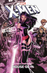 X-men: Reload By Chris Claremont Vol. 2: House Of M (ISBN: 9781302920531)