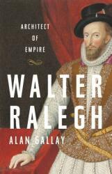 Walter Ralegh (ISBN: 9781541645790)