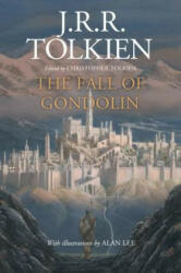 The Fall of Gondolin - John Ronald Reuel Tolkien, Christopher Tolkien, Alan Lee (ISBN: 9780358131458)