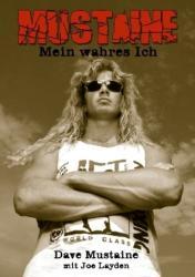 Mustaine - Mein wahres Ich - Dave Mustaine, Joe Layden, Andreas Schiffmann (2011)