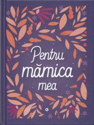 Pentru mamica mea (ISBN: 9786066468152)