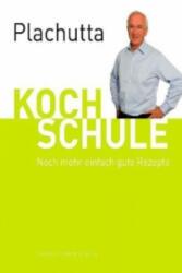 Kochschule. Tl. 2 - Ewald Plachutta, Manfred Flickinger, Peter Kirischitz (2009)