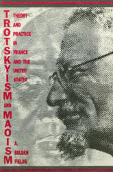 Trotskyism and Maoism: Theory and Practice in France and the United States - A. Belden Fields (ISBN: 9780936756295)