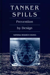 Tanker Spills: Prevention by Design - National Research Council (ISBN: 9780309043779)