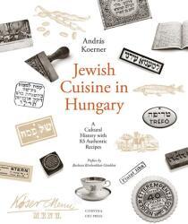 Jewish Cuisine In Hungary - (ISBN: 9789631364972)