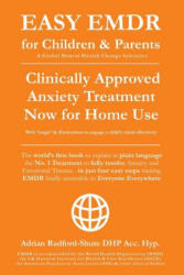 Easy Emdr for Children and Parents: The World's No. 1 Clinically Approved Anxiety Therapy & Ptsd Treatment Now Available for Home Use for Everyone Ever - Adrian Radford Dhp Acc Hyp (ISBN: 9781790742714)