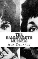 The Hammersmith Murders - Amy Delaney (ISBN: 9781973786016)
