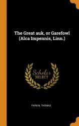 Great Auk, or Garefowl (Alca Impennis, Linn. ) - THOMAS, PARKIN (ISBN: 9780353117266)