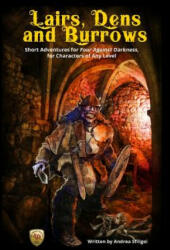Lairs, Dens and Burrows: Short adventures for Four Against Darkness, for Characters of Any Level - Andrea Sfiligoi (ISBN: 9781070295091)