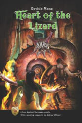 Heart of the Lizard: A Four Against Darkness Novella with a gaming appendix by Andrea Sfiligoi - Andrea Sfiligoi, Andrea Sfiligoi, Davide Mana (ISBN: 9781070299464)