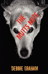 The Mutts Nuts - Debbie Graham, Alan Graham, Emma Williams (ISBN: 9781439241202)