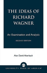 Ideas of Richard Wagner - Alan David Aberbach (ISBN: 9780761825241)