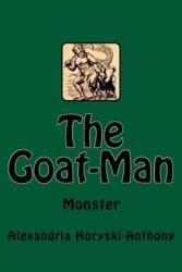 The Goat-Man - Alexandria Horyski-Anthony, Timothy Mark, Timothy Mark (ISBN: 9781539168171)