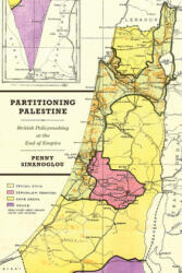 Partitioning Palestine - Penny Sinanoglou (ISBN: 9780226665788)