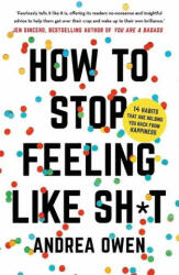 How to Stop Feeling Like Sh*t (ISBN: 9781473695795)
