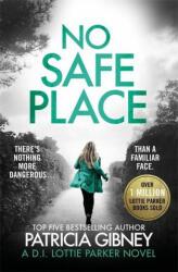 No Safe Place - Patricia Gibney (ISBN: 9780751574913)