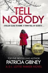 Tell Nobody - PATRICIA GIBNEY (ISBN: 9780751577532)