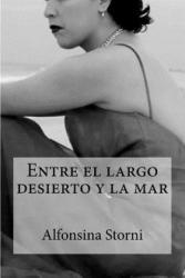 Entre El Largo Desierto y La Mar - Alfonsina Storni, Edibooks (ISBN: 9781532838873)