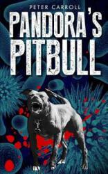 Pandora's Pitbull - Peter Carroll (ISBN: 9781492200291)