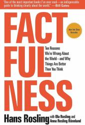 Factfulness: Ten Reasons We're Wrong about the World--And Why Things Are Better Than You Think - Hans Rosling, Anna Rosling Ronnlund, Ola Rosling (ISBN: 9781250123824)