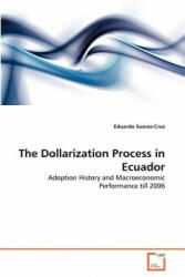 Dollarization Process in Ecuador - Eduardo Suarez-Cruz (ISBN: 9783639365139)