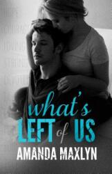 What's Left of Us - Amanda Maxlyn (ISBN: 9780692322772)