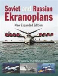 Soviet and Russian Ekranoplans: New Expanded Edition (ISBN: 9781910809365)