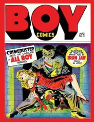 Boy Comics # 11 - Comic House, Israel Escamilla, Charles Biro (ISBN: 9781542480925)