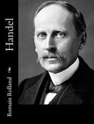 Romain Rolland, A Eaglefield Hull - Handel - Romain Rolland, A Eaglefield Hull (ISBN: 9781542687638)