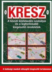 KRESZ - A KÖZÚTI KÖZLEKEDÉS SZABÁLYAI. . . 2020 - 10. ÁTDOLG. KIAD (ISBN: 9789639518827)