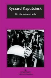 Un día más con vida - Ryszard Kapuscinski, Agata Orzeszek Sujak (ISBN: 9788433973856)