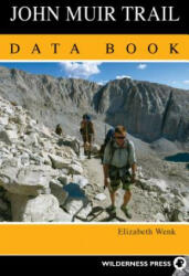 John Muir Trail Data Book - Elizabeth Wenk (ISBN: 9780899977706)