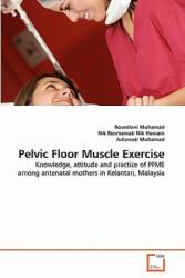 Pelvic Floor Muscle Exercise - Rosediani Muhamad, Nik Rosmawati Nik Hussain, Juliawati Muhamad (ISBN: 9783639344585)