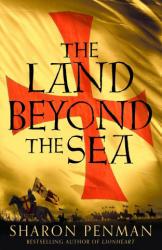 THE LAND BEYOND THE SEA - PENMAN SHARON (ISBN: 9781447287544)