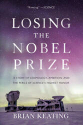 Losing the Nobel Prize - Brian Keating (ISBN: 9780393357394)