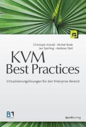 KVM Best Practices - Christoph Arnold, Michel Rode, Jan Sperling, Andreas Steil (2012)