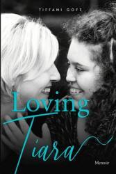 Loving Tiara: Memoir (ISBN: 9781734269505)