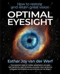 Optimal Eyesight: How to Restore and Retain Great Vision (ISBN: 9781935894179)