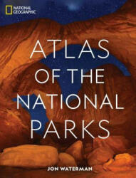 National Geographic Atlas of the National Parks (ISBN: 9781426220579)