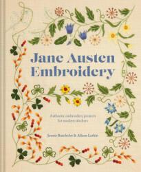 Jane Austen Embroidery - Jennie Batchelor, Alison Larkin (ISBN: 9781911624400)