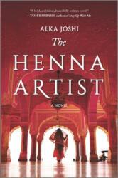 The Henna Artist - Alka Joshi (ISBN: 9780778309451)
