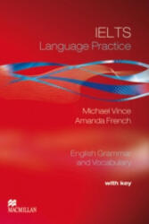 IELTS Language Practice, Student's Book with key - Michael Vince, Amanda French (2011)