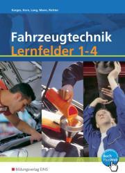 Fahrzeugtechnik. Lernfelder 1 - 4. Arbeitsbuch (2010)