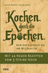 Kochen durch die Epochen - Achim Werner, Jens Dummer (2010)