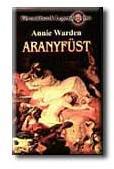 WARDEN, ANNIE - ARANYFÜST - VÉRVADÁSZOK LEGENDÁRIUMA - (2005)