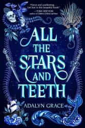 All the Stars and Teeth (ISBN: 9781250307781)