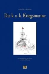 Die k. u. k. Kriegsmarine - Alfred Koudelka, Bernhard Wenning, August Ramberg (2011)